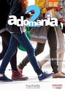 Adomania 2 ; Livre De L'eleve + Dvd-rom ; A1/a2