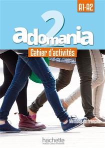 Adomania 2 ; Cahier D'activites ; A1/a2