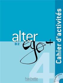 Alter Ego + ; Fle ; B2 ; Cahier D'activites