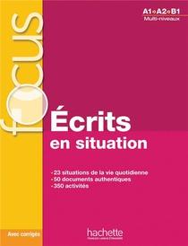 Focus : Ecrits En Situations + Corriges