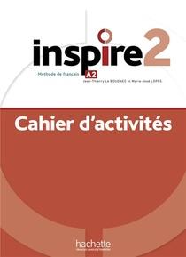 Inspire 2 : Cahier D'activites + Audio Mp3 - Methode De Fle