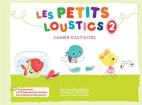 Les Petits Loustics 2 ; Cahier D'activites