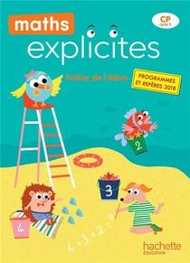 Maths Explicites ; Cp ; Fichier De L'eleve Avec Memo (edition 2019)