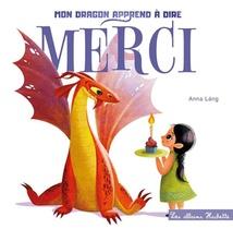 Mon Dragon Apprend A Dire Merci