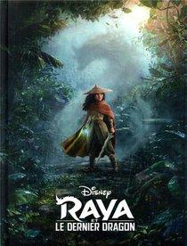 Raya Et Le Dernier Dragon ; L'histoire Du Film