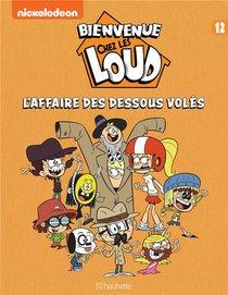 Bienvenue Chez Les Loud T.12 ; L'affaire Des Dessous Voles