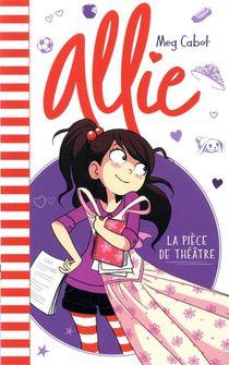 Allie T.4 ; La Piece De Theatre