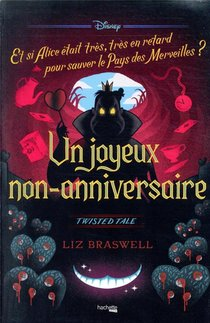 Un Joyeux Non-anniversaire ; Twisted Tale