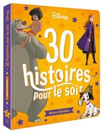 30 Histoires Pour Le Soir ; Heros Et Heroines