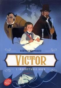 Victor, L'indomptable Hugo
