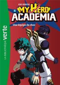 My Hero Academia T.6 ; Une Equipe De Choc