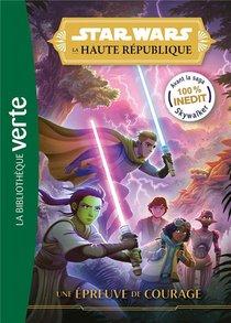Star Wars ; La Haute Republique ; Une Epreuve De Courage