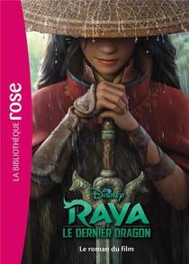 Raya Et Le Dernier Dragon ; Le Roman Du Film