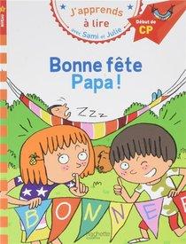 J'apprends A Lire Avec Sami Et Julie ; Cp Niveau 1 ; Bonne Fete Papa