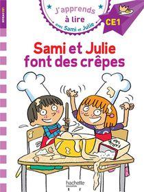 J'apprends A Lire Avec Sami Et Julie ; Ce1 ; Sami Et Julie Font Des Crepes