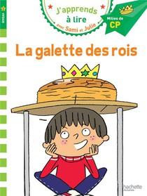 J'apprends A Lire Avec Sami Et Julie ; Cp Niveau 2 ; La Galette Des Rois
