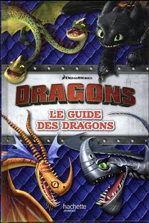 Dragons ; Le Guide Des Dragons