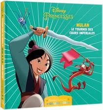 Disney Princesses ; Petites Histoires De Grands Heros ; Mulan, Le Tournoi Des Cours Imperiales