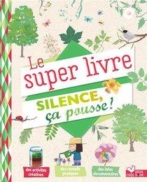 Le Super Livre Silence, Ca Pousse !