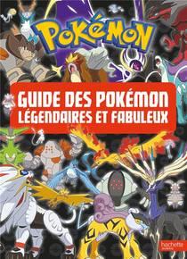 Pokemon ; Guide Des Pokemon Legendaires Et Fabuleux