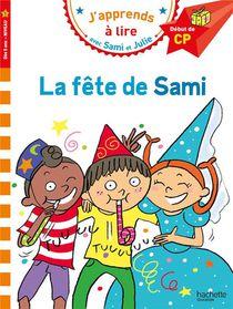 J'apprends A Lire Avec Sami Et Julie ; Cp, Niveau 1 ; La Fete De Sami