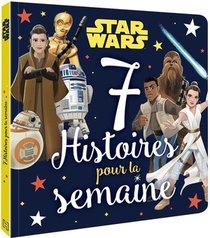 Star Wars ; 7 Histoires Pour La Semaine