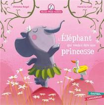 Mamie Poule Raconte ; Mamie Poule Raconte ; L'elephant Qui Voulait Etre Une Princesse