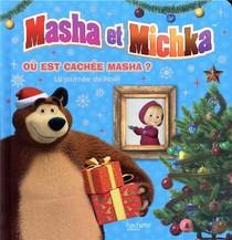 Masha Et Michka ; Ou Est Cachee Masha ? La Journee De Noel