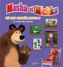 Masha Et Michka ; Ou Est Cachee Masha ? ; La Ronde Des Saisons