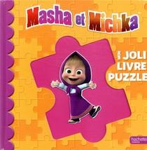 Masha Et Michka ; Mon Joli Livre Puzzle