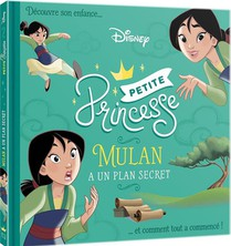Disney Princesses ; Petite Princesse ; Mulan A Un Plan Secret