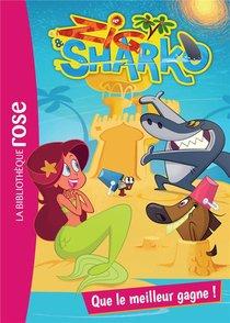 Zig & Sharko T.6 ; Que Le Meilleur Gagne !
