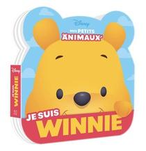 Disney Baby ; Mes Petits Animaux ; Je Suis Winnie