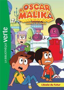 Oscar Et Malika T.5 ; L'ecole Du Futur