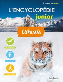 L'encyclopedie Junior ; Ushuaia