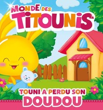 Monde Des Titounis ; Touni A Perdu Son Doudou