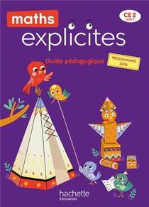 Maths Explicites ; Ce2 ; Guide Pedagogique (edition 2021)