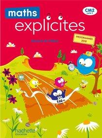 Maths Explicites ; Cm2 ; Manuel De L'eleve (edition 2021)