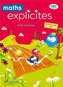 Maths Explicites ; Cm2 ; Cahier Eleve