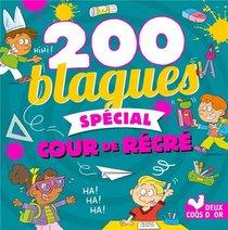 200 Blagues ; Special Cour De Recre