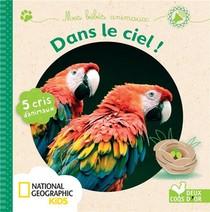 Mes Bebes Animaux ; Dans Le Ciel ! ; Livre Sonore National Geographic
