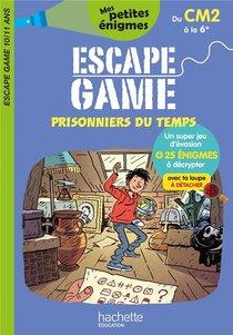 Escape Game ; Prisonniers Du Temps ; Du Cm2 A La 6e
