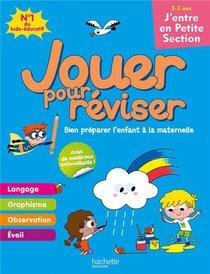 Jouer Pour Reviser ; J'entre En Petite Section