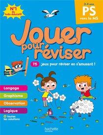Jouer Pour Reviser ; De La Petite A La Moyenne Section