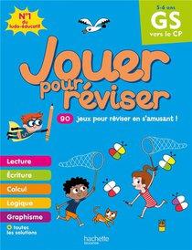 Jouer Pour Reviser ; De La Grande Section Au Cp