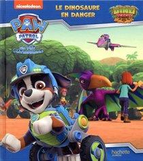 La Pat'patrouille ; Dino Rescue ; Le Dinosaure En Danger
