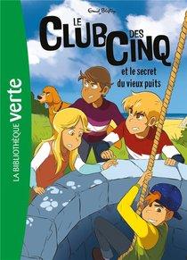 Le Club Des Cinq T.20 ; Le Club Des Cinq Et Le Secret Du Vieux Puits