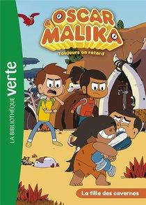 Oscar Et Malika T.9 ; La Fille Des Cavernes