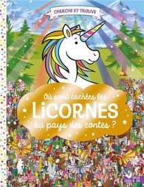 Cherche Et Trouve ; Ou Sont Cachees Les Licornes Au Pays Des Contes ?