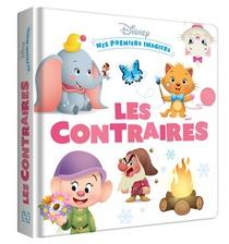 Disney Baby ; Mes Premiers Imagiers ; Les Contraires